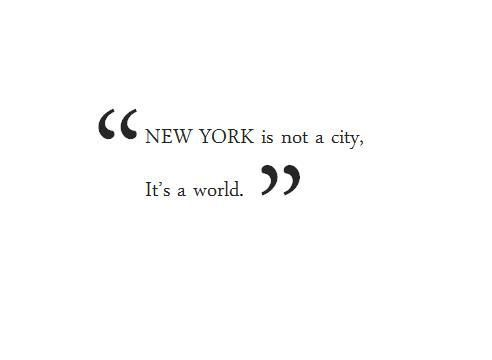 New York is Not A City. It's a World.