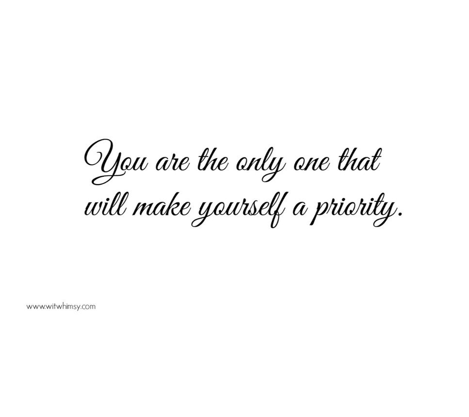 Make Yourself a Priority I wit & whimsy