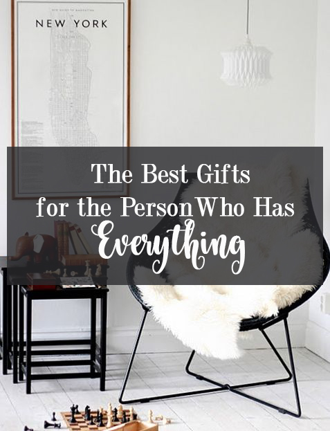 The Best Gifts for the Person Who Has Everything