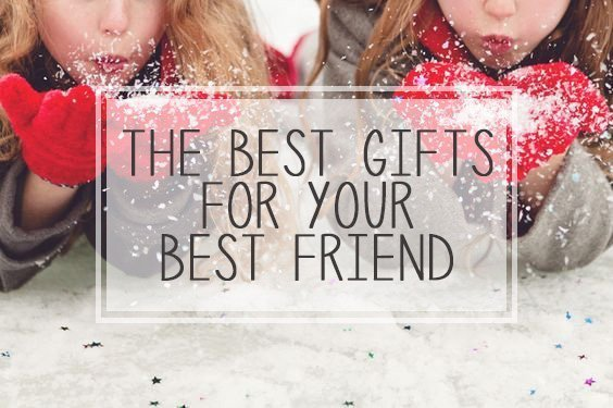 Best Gifts for Your Best Friend